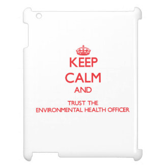 Keep Calm and Trust the Environmental Health Offic iPad Cases