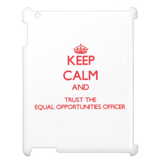Keep Calm and Trust the Equal Opportunities Office iPad Cover