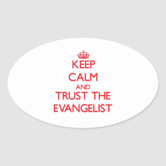 Keep Calm and Trust the Evangelist Oval Sticker