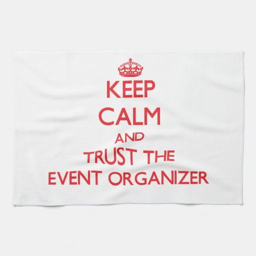 Keep Calm and Trust the Event Organizer Hand Towel