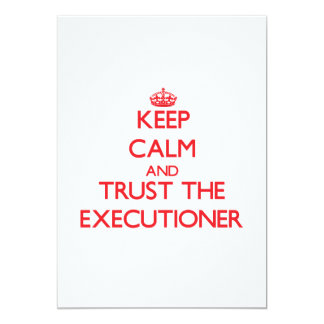 Keep Calm and Trust the Executioner Personalized Invite
