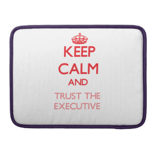 Keep Calm and Trust the Executive Sleeve For MacBook Pro