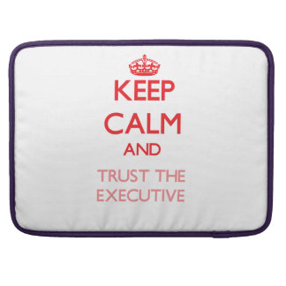 Keep Calm and Trust the Executive Sleeves For MacBooks