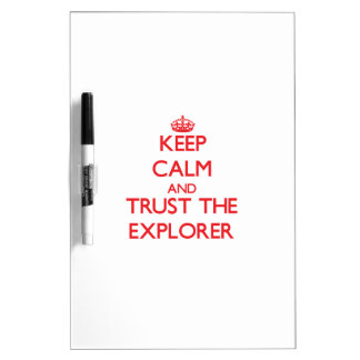 Keep Calm and Trust the Explorer Dry Erase White Board