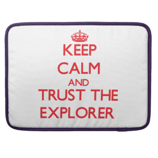 Keep Calm and Trust the Explorer Sleeve For MacBooks