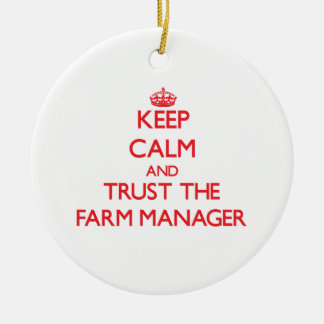Keep Calm and Trust the Farm Manager Ornament