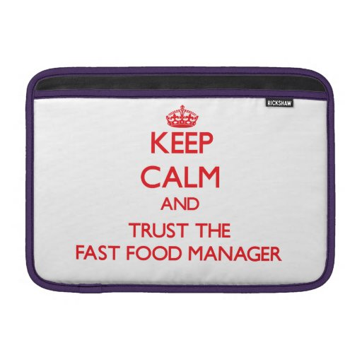 Keep Calm and Trust the Fast Food Manager MacBook Air Sleeves