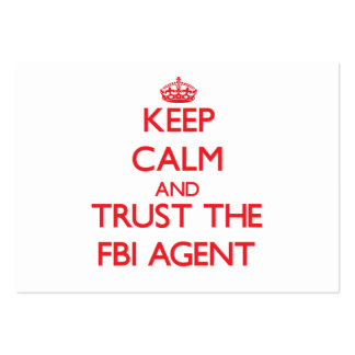 Keep Calm and Trust the Fbi Agent Business Cards