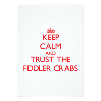 Keep calm and Trust the Fiddler Crabs Cards