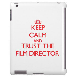 Keep Calm and Trust the Film Director