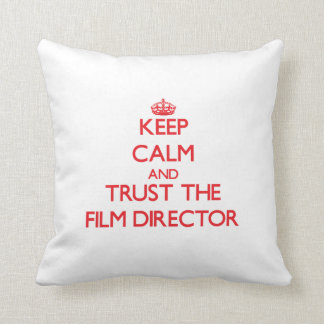 Keep Calm and Trust the Film Director Throw Pillows