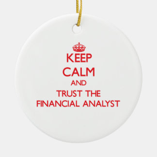 Keep Calm and Trust the Financial Analyst Christmas Tree Ornament