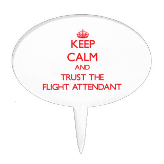 Keep Calm and Trust the Flight Attendant Cake Pick