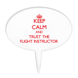 Keep Calm and Trust the Flight Instructor Cake Picks