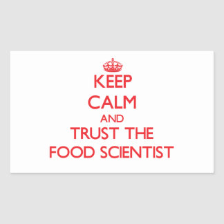 Keep Calm and Trust the Food Scientist Rectangular Sticker