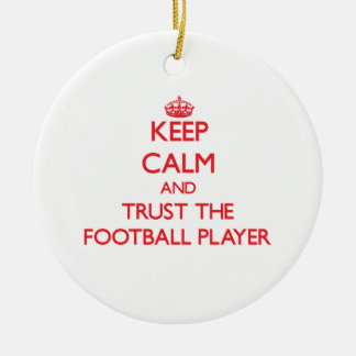 Keep Calm and Trust the Football Player Double-Sided Ceramic Round Christmas Ornament