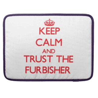 Keep Calm and Trust the Furbisher MacBook Pro Sleeves