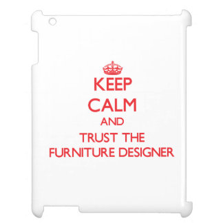 Keep Calm and Trust the Furniture Designer Cover For The iPad 2 3 4