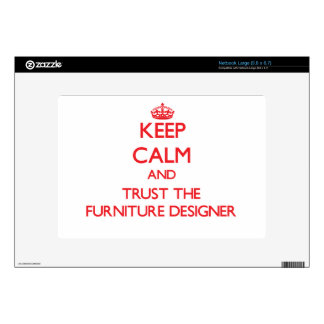 Keep Calm and Trust the Furniture Designer Large Netbook Skins