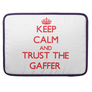 Keep Calm and Trust the Gaffer MacBook Pro Sleeve