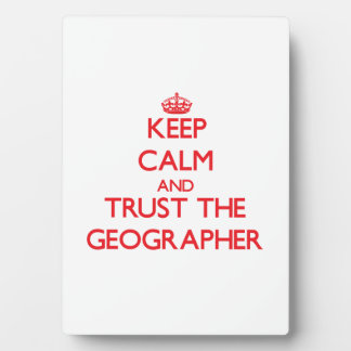 Keep Calm and Trust the Geographer Photo Plaque