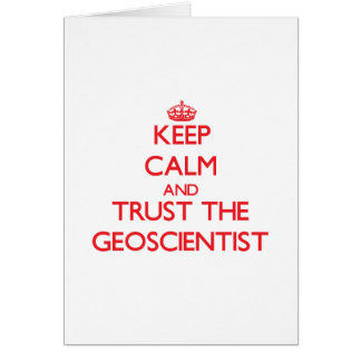 Keep Calm and Trust the Geoscientist Cards