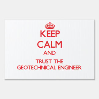 Keep Calm and Trust the Geotechnical Engineer Signs