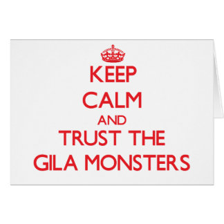 Keep calm and Trust the Gila Monsters Greeting Card