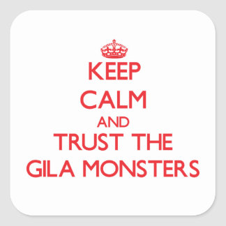 Keep calm and Trust the Gila Monsters Square Sticker