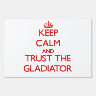 Keep Calm and Trust the Gladiator Sign