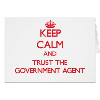 Keep Calm and Trust the Government Agent Greeting Card