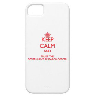 Keep Calm and Trust the Government Research Office iPhone 5 Covers