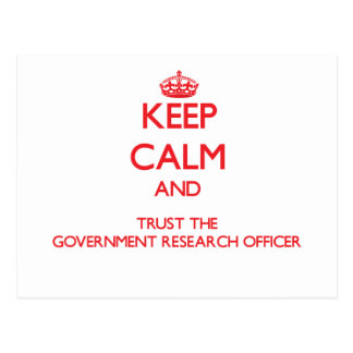 Keep Calm and Trust the Government Research Office Post Cards