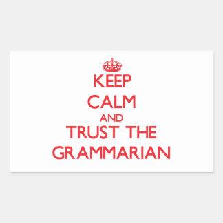 Keep Calm and Trust the Grammarian Rectangular Sticker