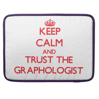 Keep Calm and Trust the Graphologist Sleeve For MacBook Pro