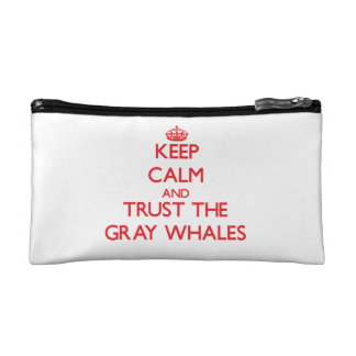 Keep calm and Trust the Gray Whales Cosmetic Bags