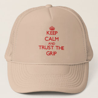 Keep Calm and Trust the Grip Trucker Hat