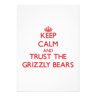 Keep calm and Trust the Grizzly Bears Custom Announcements