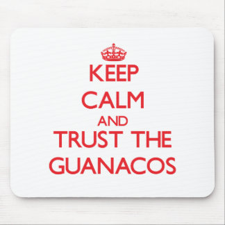 Keep calm and Trust the Guanacos Mouse Pad
