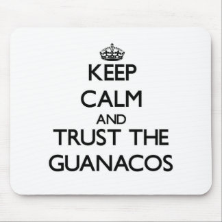 Keep calm and Trust the Guanacos Mouse Pads
