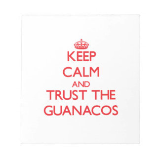 Keep calm and Trust the Guanacos Memo Note Pad