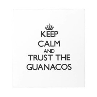 Keep calm and Trust the Guanacos Memo Note Pads
