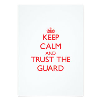 Keep Calm and Trust the Guard 5x7 Paper Invitation Card