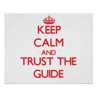 Keep Calm and Trust the Guide Poster