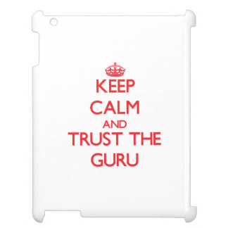 Keep Calm and Trust the Guru Cover For The iPad 2 3 4