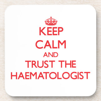 Keep Calm and Trust the Haematologist Beverage Coaster