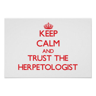 Keep Calm and Trust the Herpetologist Poster