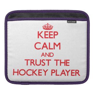Keep Calm and Trust the Hockey Player iPad Sleeves