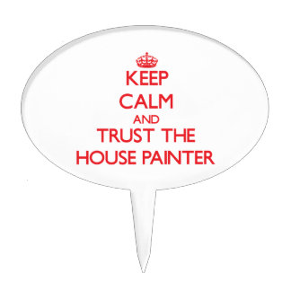 Keep Calm and Trust the House Painter Cake Toppers