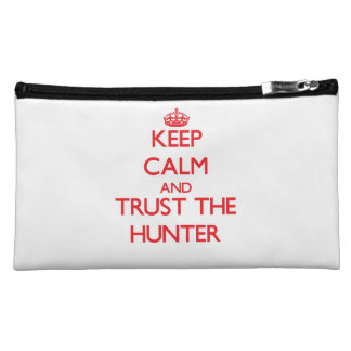 Keep Calm and Trust the Hunter Cosmetic Bag